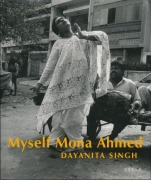 Dayanita Singh - Myself Mona Ahmed