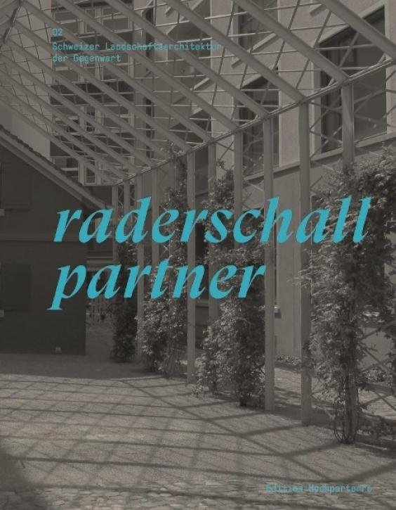 Raderschallpartner - Schweizer Landschaftsarchitektur der Gegenwart 02