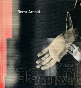 Bernd Arnold - Das Kölner Heil, Fotografien 1986-1996