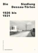 Die Siedlung Dessau-Törten 1926 bis 1931 (Bauhaus Taschenbuch 7)