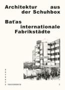 Architektur aus der Schuhbox: Batas internationale Fabrikstädte (Bauhaus Taschenbuch 2)