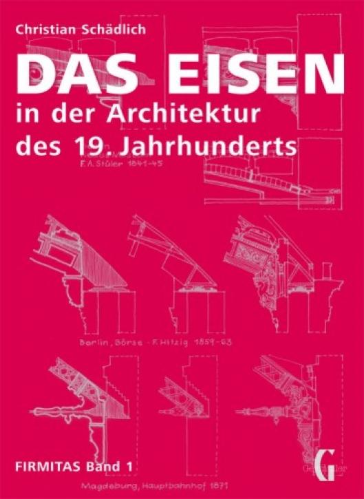 Das Eisen in der Architektur des 19. Jahrhunderts