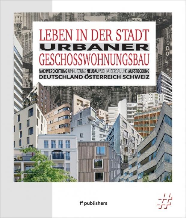 Leben in der Stadt - Urbaner Geschosswohnungsbau