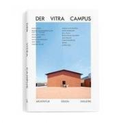 Der Vitra Campus - Architektur Design Industrie