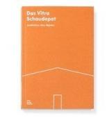 Das Vitra Schaudepot: Architektur, Idee, Objekte