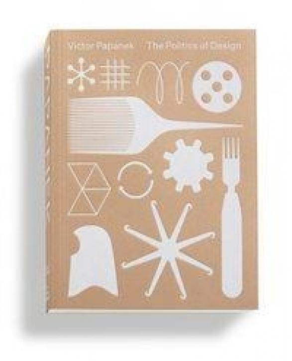 Victor Papanek - The Politics of Design