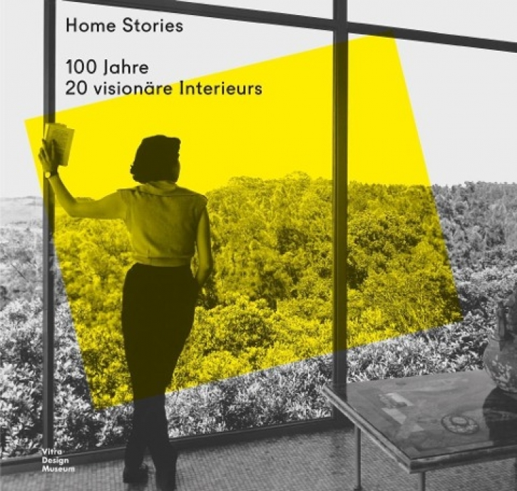 Home Stories - 100 Jahre, 20 visionäre Interieurs