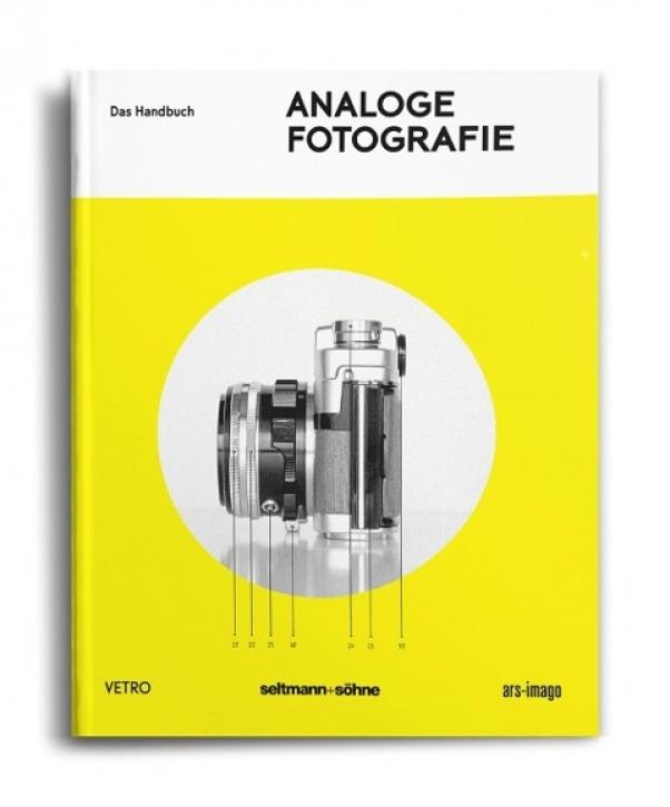 Analoge Fotografie: Das Handbuch