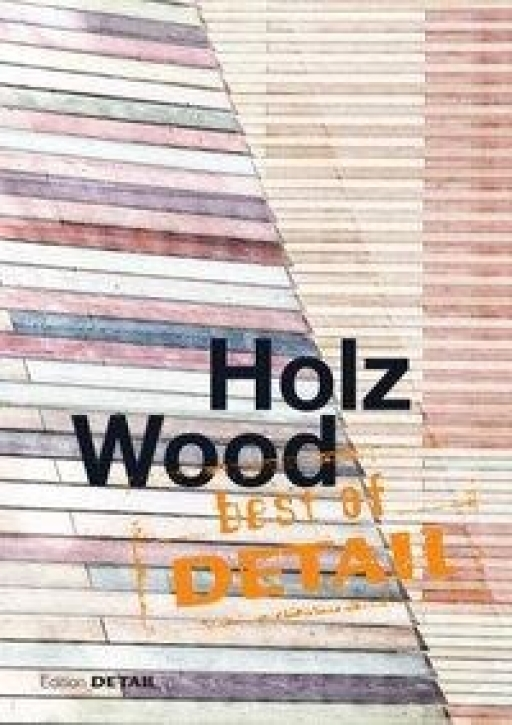 Best of DETAIL: Holz