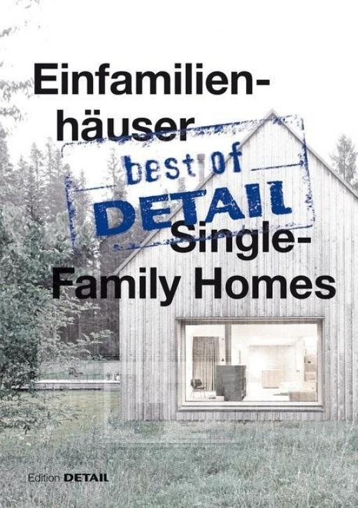 Best of DETAIL: Einfamilienhäuser/Single-Family Homes