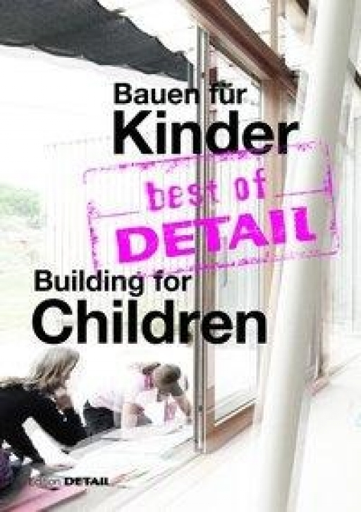 Best of DETAIL: Bauen für Kinder