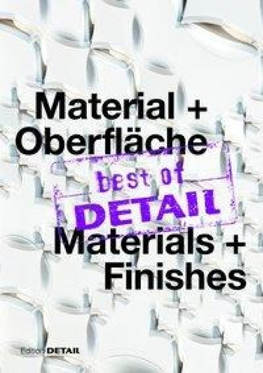 best of DETAIL Material + Oberfläche/Materials + Finishes Highlights from DETAIL