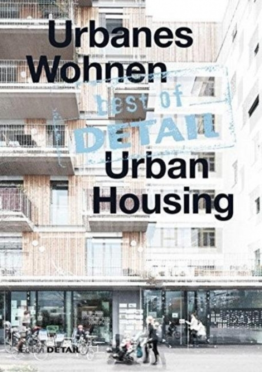 Best of DETAIL Urbanes Wohnen