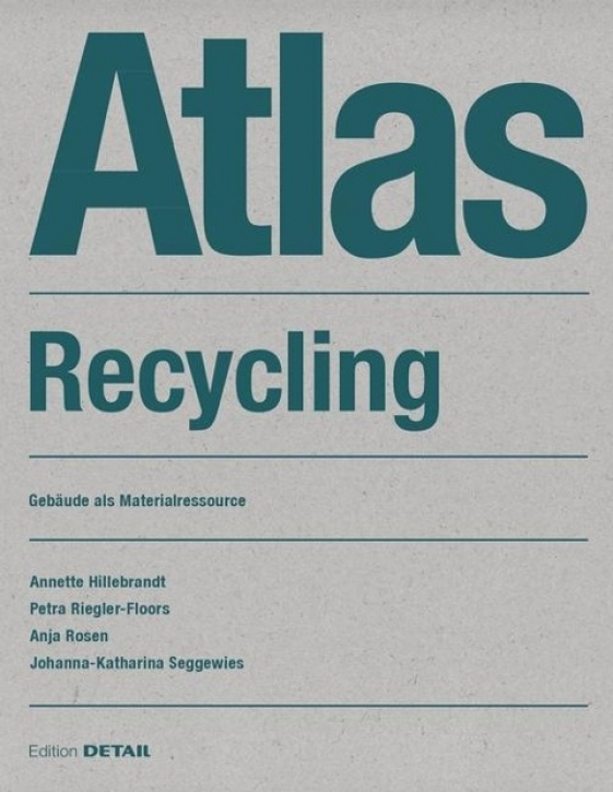 Atlas Recycling - Gebäude als Materialressource
