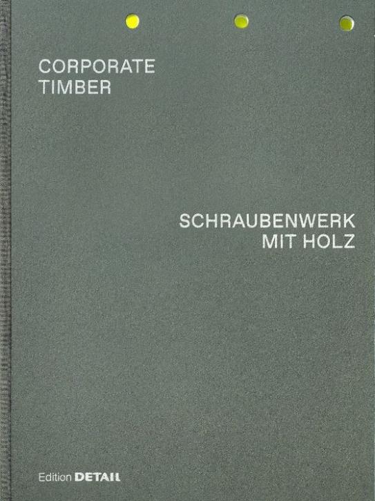 Corporate Timber - Schraubenwerk mit Holz