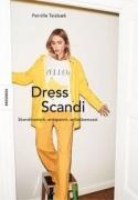 Dress Scandi - Skandinavisch, entspannt, selbstbewusst