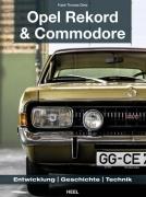Opel Rekord & Commodore 1963-1986 Entwicklung, Geschichte, Technik