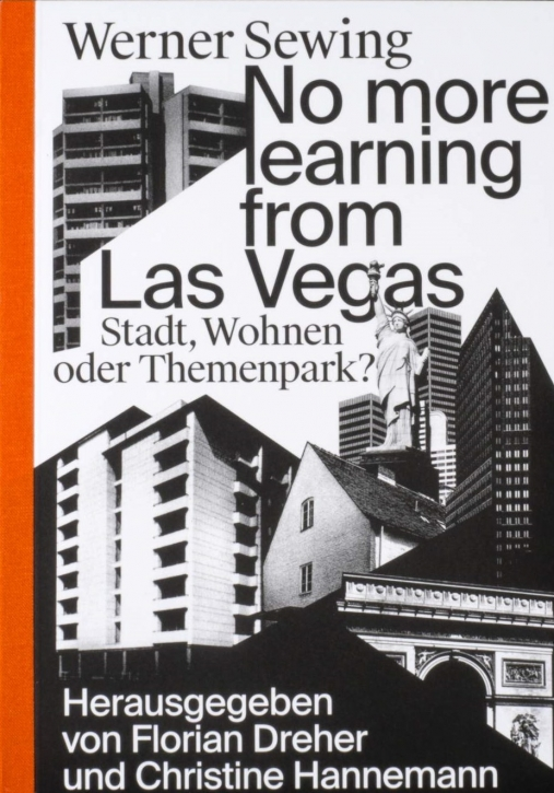 No more learning from Las Vegas - Stadt, Wohnen oder Themenpark?