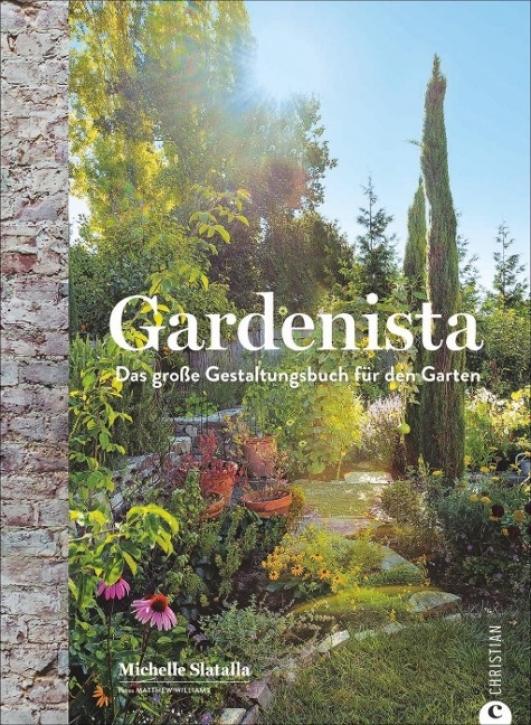 Gardenista Das große Gestaltungsbuch für den Garten