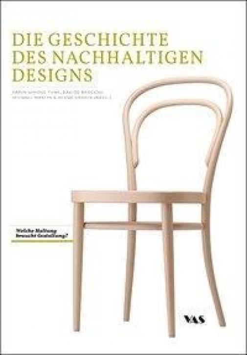 Die Geschichte des Nachhaltigen Designs - Welche Haltung braucht Gestaltung?