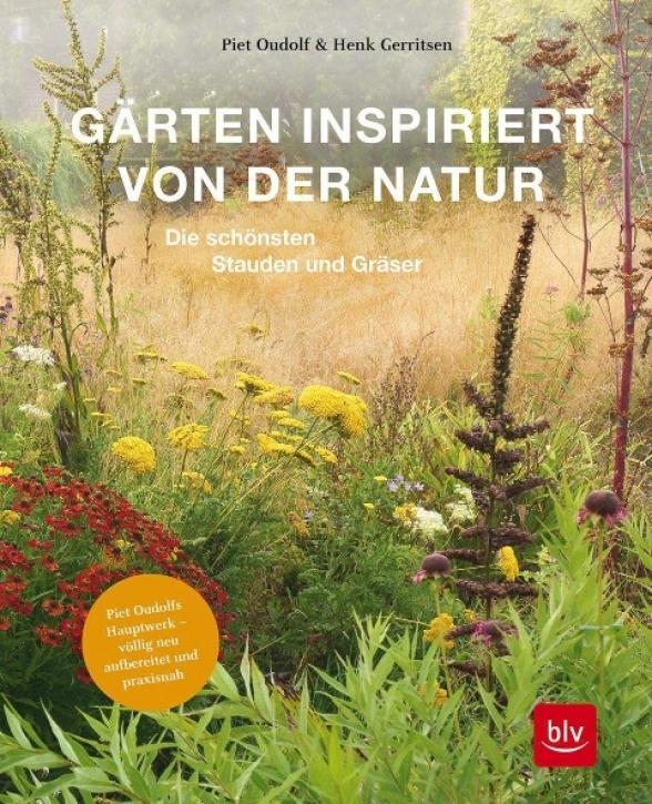 Gärten inspiriert von der Natur - Die schönsten Stauden und Gräser