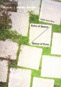 Atelier Bow-Wow - Echo Of Space / Space Of Echo (Contemporary Architect's Concept Series 5)