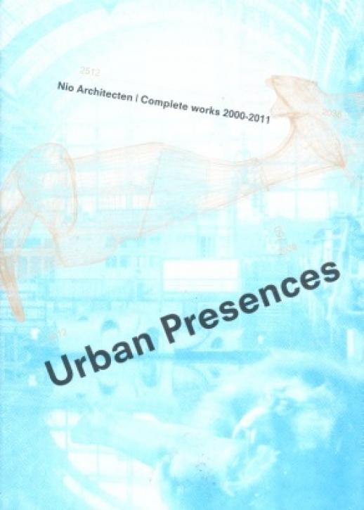 Urban Presences - Maurice Nio 2000-2011
