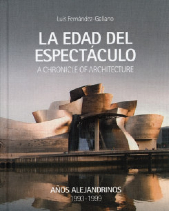 The Age of Spectacle - A Chronicle 0f Architecture Vol. 1 1993-1999