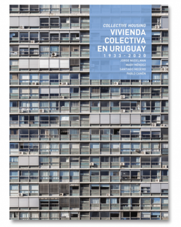 Collective Housing in Uruguay 1933-2020