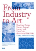 From Industry to Art - Shaping a Design Market through Luxury and Fine Crafts (Barcelona 1714-1914)