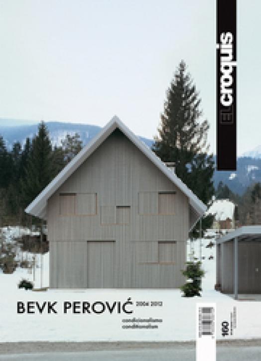 Bevk Perovic 2004-2012: Conditionalism (El Croquis 160)