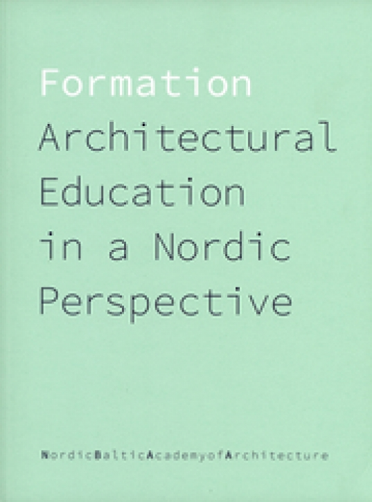 Formation - Architectural Education in a Nordic Perspective