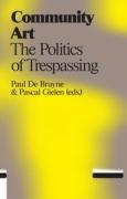 Community Art - The Politics of Trespassing