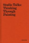Studio Talks: Thinking Through Painting
