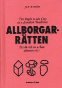 Allborgarratten: The Right to the City as a Swedish Tradition