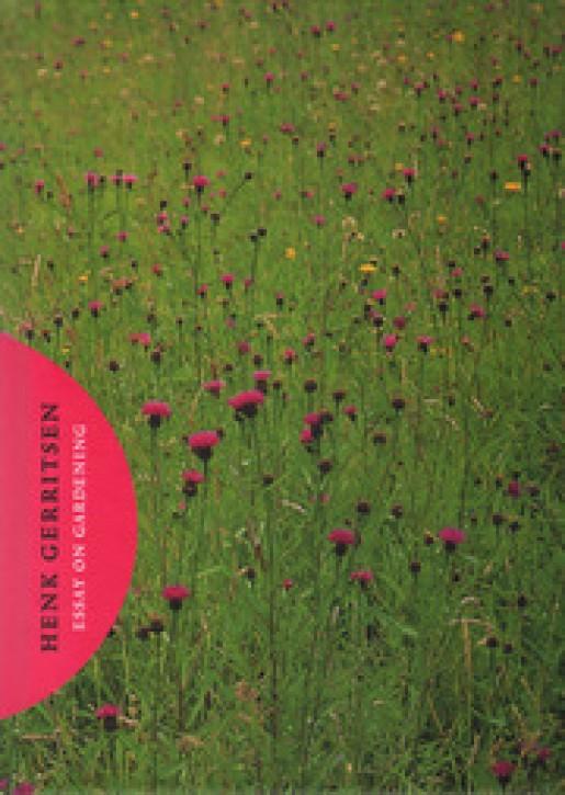 Henk Gerritsen - Essay on Gardening (Hardcover)