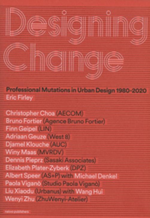 Designing Change - Professional Mutations In Urban Design 1980-2020