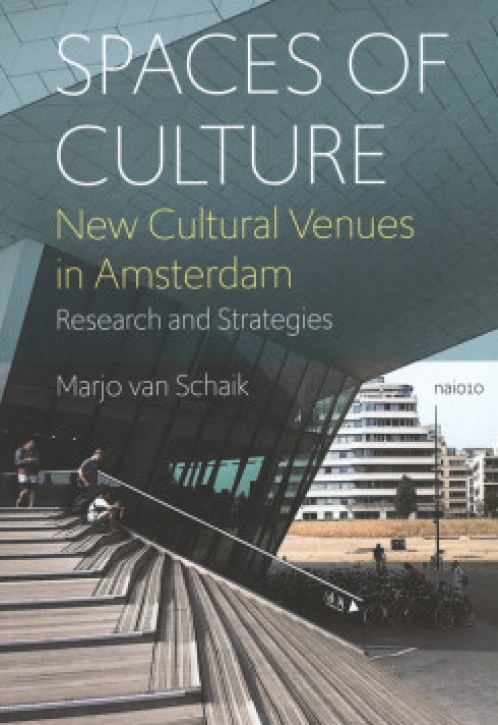 Spaces Of Culture - New Cultural Venues In Amsterdam