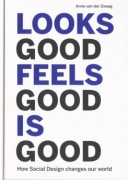 Looks Good Feels Good Is Good How Social Design Changes Our World