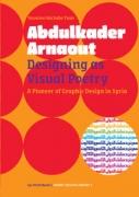 Abdulkader Arnaout: Designing As Visual Poetry