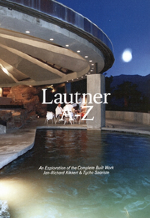 Lautner A-Z: An exploration of the complete built work