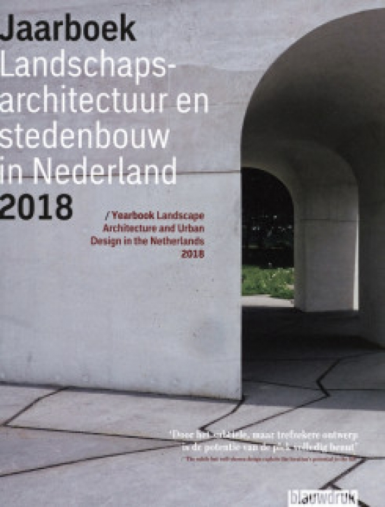 Yearbook Landscape Architecture and Urban Design in the Netherlands 2018