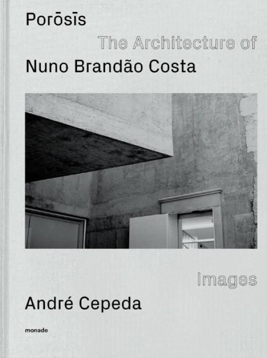 Porosis - The Architecture of Nuno Brandão Costa