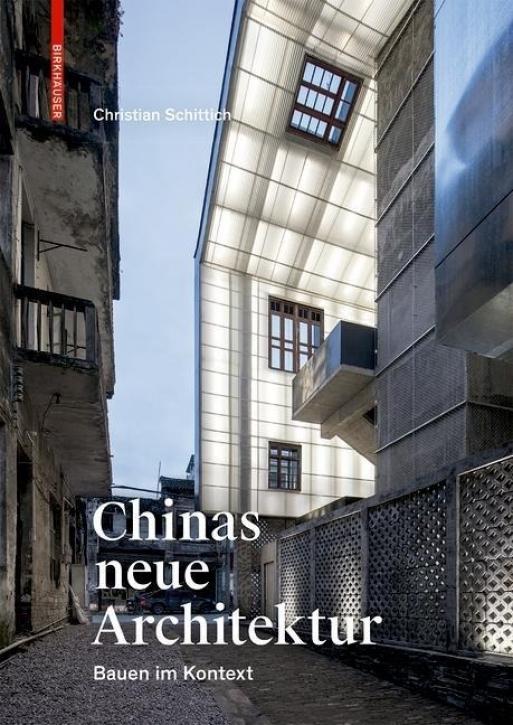 Chinas neue Architektur - Bauen im Kontext