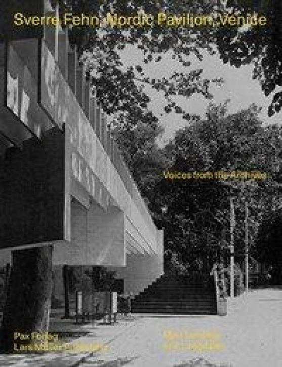 Sverre Fehn - Nordic Pavilion Venice: Voices from the Archives