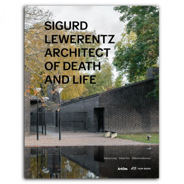 PRE-ORDER! Sigurd Lewerentz - Architect of Death and Life
