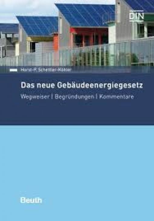 Das neue Gebäudeenergiegesetz - Wegweiser, Begründungen, Kommentare