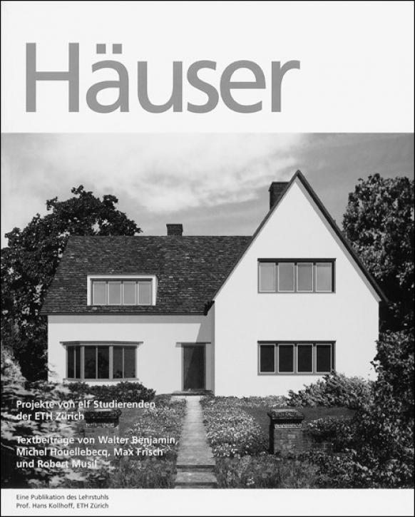 Häuser - Projekte von elf Studierenden der ETH Zürich