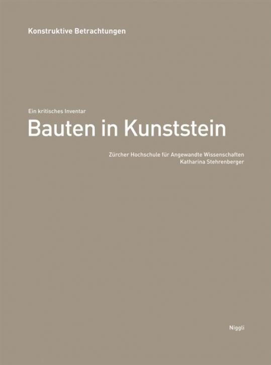 Bauten in Kunststein - Ein kritisches Inventar