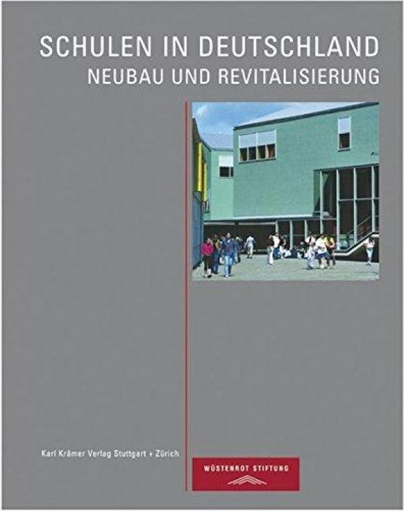 Schulen in Deutschland - Neubau und Revitalisierung
